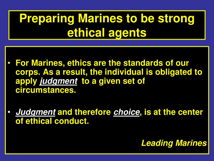 Preparing Marines to be strong ethical agents