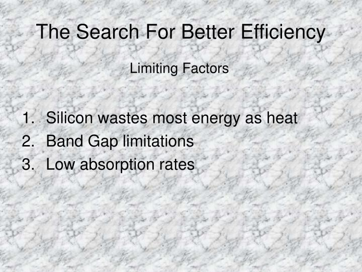The Search For Better Efficiency