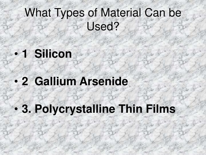 What Types of Material Can be Used?