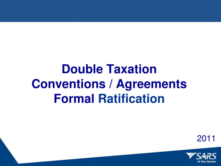 double taxation conventions agreements formal ratification