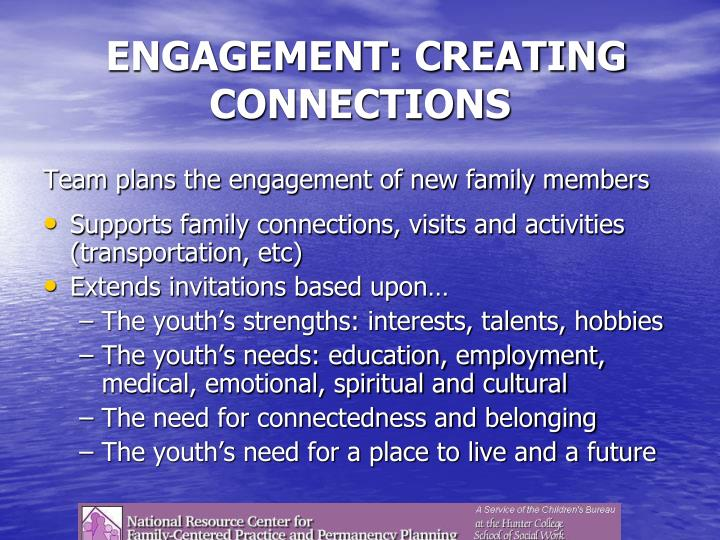 ENGAGEMENT: CREATING CONNECTIONS