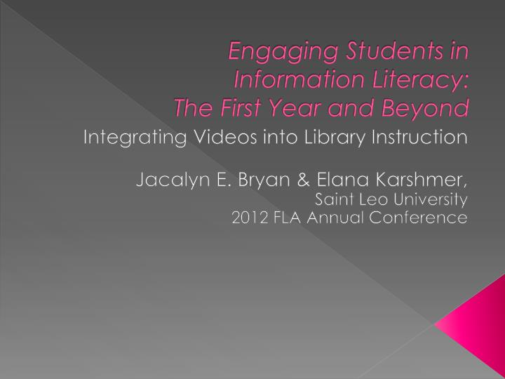 Engaging students in information literacy the first year and beyond