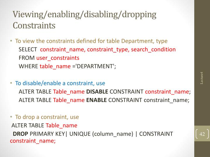 Viewing/enabling/disabling/dropping Constraints