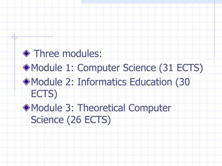 Three modules: