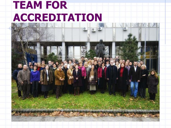 TEAM FOR ACCREDITATION