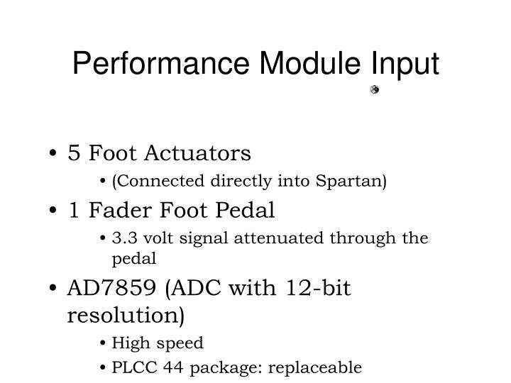 Performance Module Input