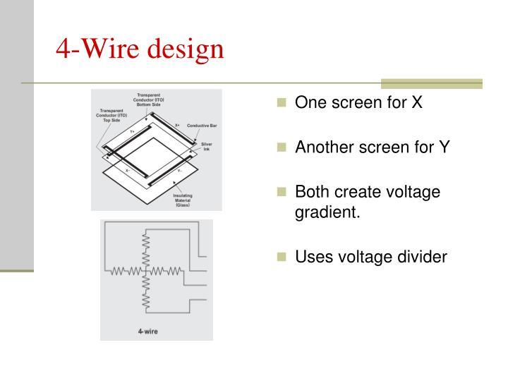 4-Wire design