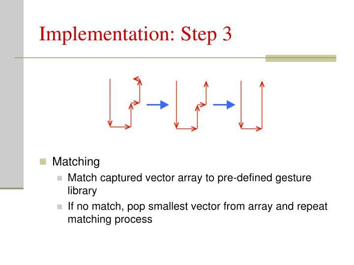 Implementation: Step 3