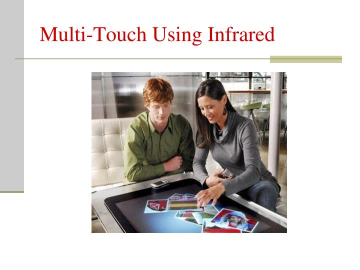 Multi-Touch Using Infrared