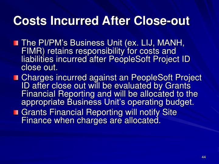 Costs Incurred After Close-out