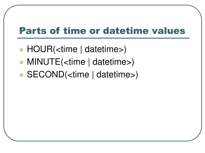 Parts of time or datetime values