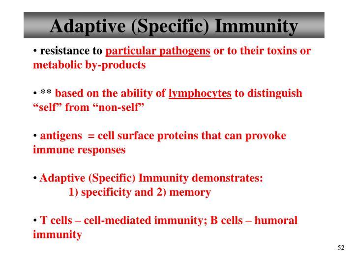 Adaptive (Specific) Immunity