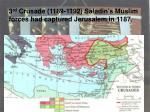 3 rd crusade 1189 1192 saladin s muslim forces had captured jerusalem in 1187