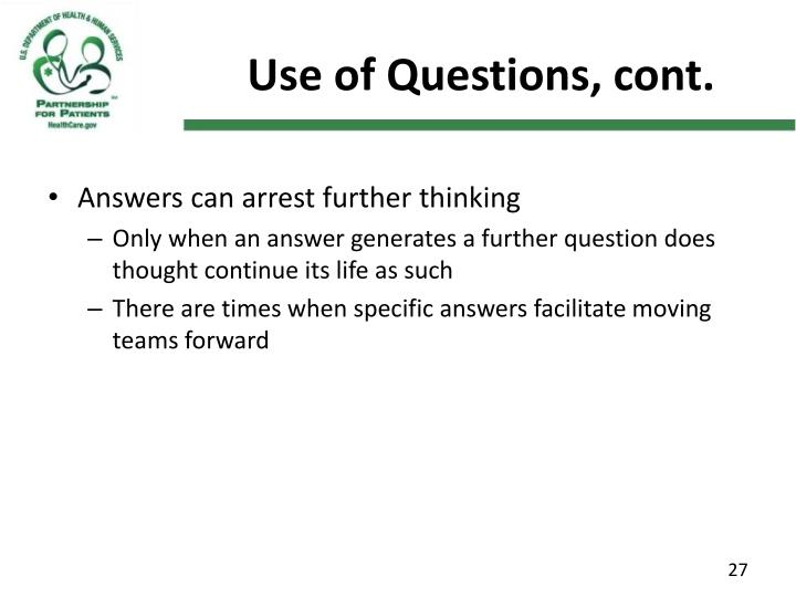 Use of Questions, cont.