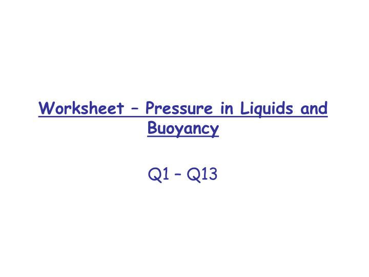 Worksheet – Pressure in Liquids and Buoyancy