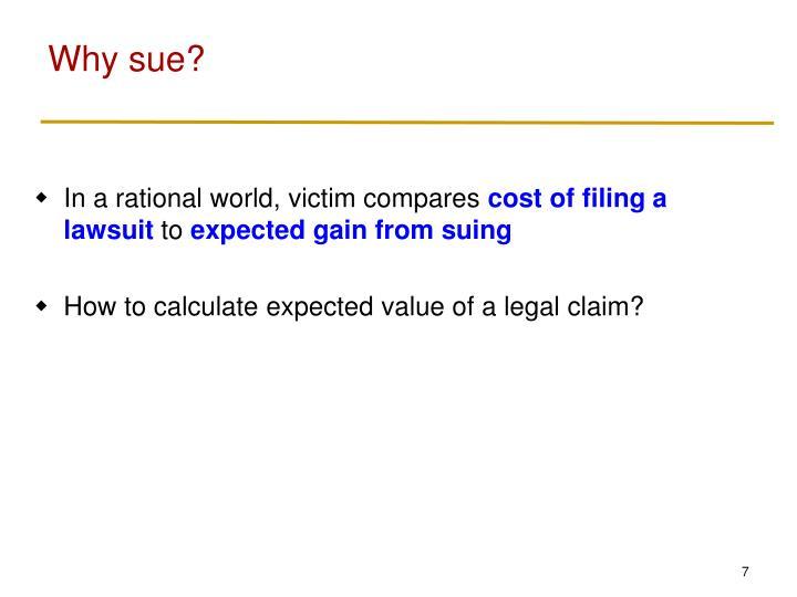 Why sue?