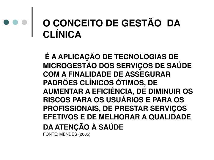 O CONCEITO DE GESTÃO  DA CLÍNICA