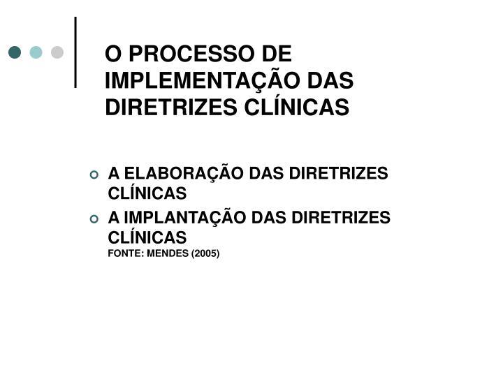 O PROCESSO DE IMPLEMENTAÇÃO DAS DIRETRIZES CLÍNICAS