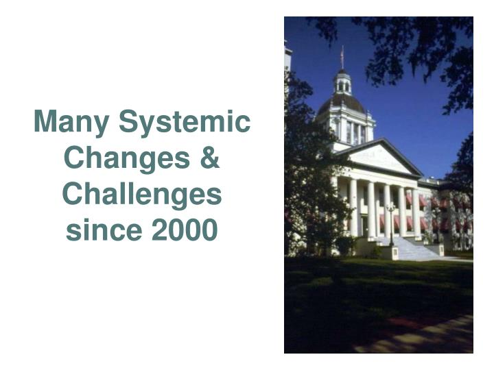 Many systemic changes challenges since 2000