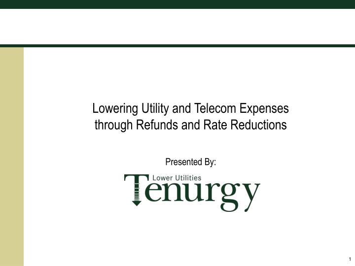 Lowering Utility and Telecom Expenses                                                            thr...