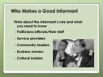 who makes a good informant