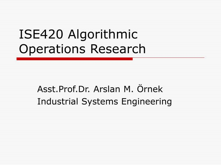 ise420 algorithmic operations research n.
