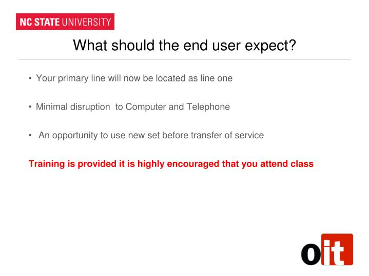 What should the end user expect?