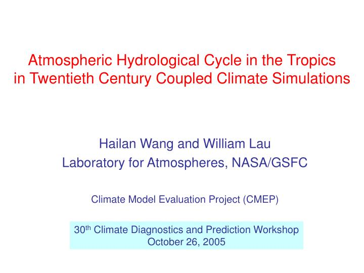 atmospheric hydrological cycle in the tropics in twentieth century coupled climate simulations n.