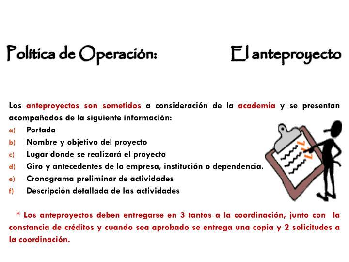 Política de Operación:                      El anteproyecto