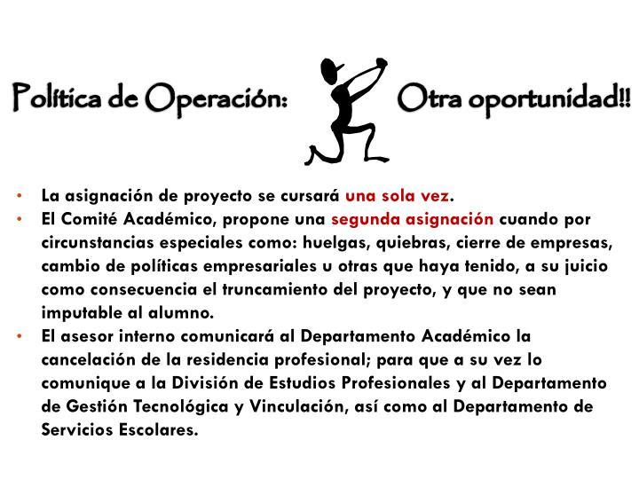 Política de Operación:                  Otra oportunidad!!