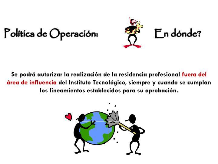 Política de Operación: