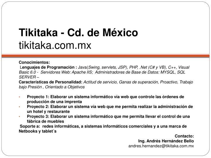 Tikitaka - Cd. de México