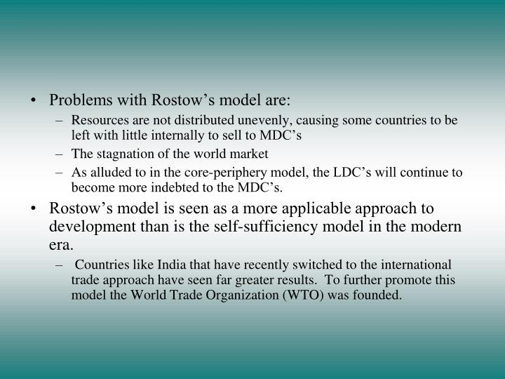 Problems with Rostow's model are: