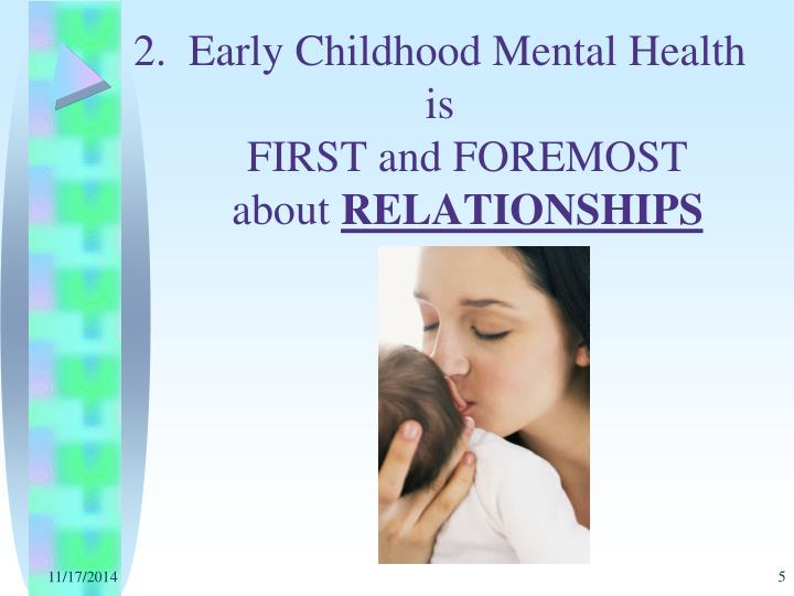 2.  Early Childhood Mental Health is
