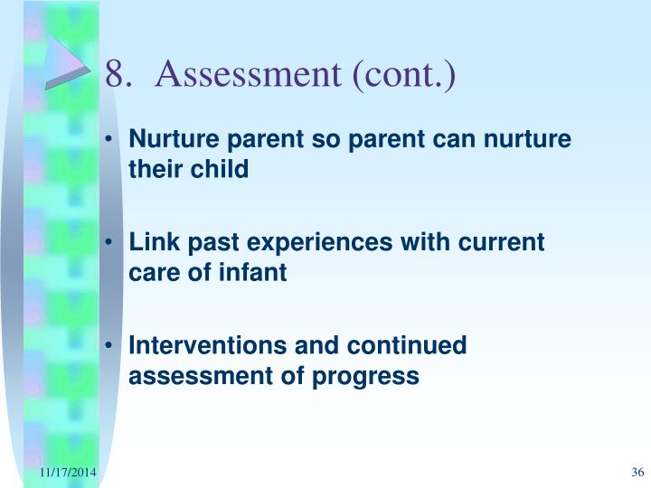 8.  Assessment (cont.)