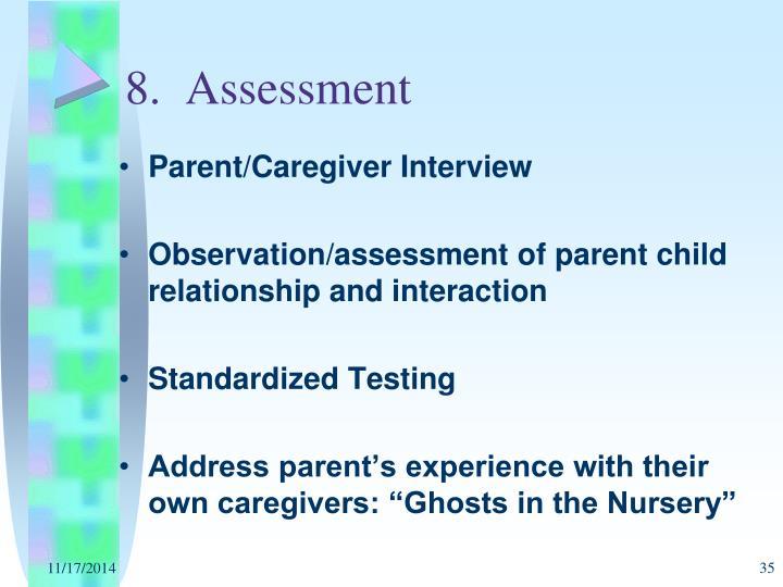 8.  Assessment
