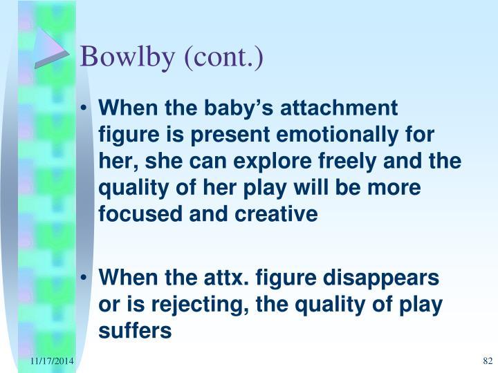 Bowlby (cont.)