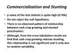 commercialization and stunting