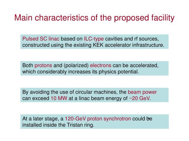 Main characteristics of the proposed facility