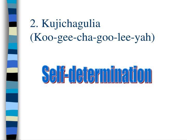 2. Kujichagulia