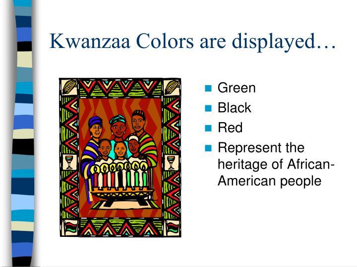 Kwanzaa Colors are displayed…