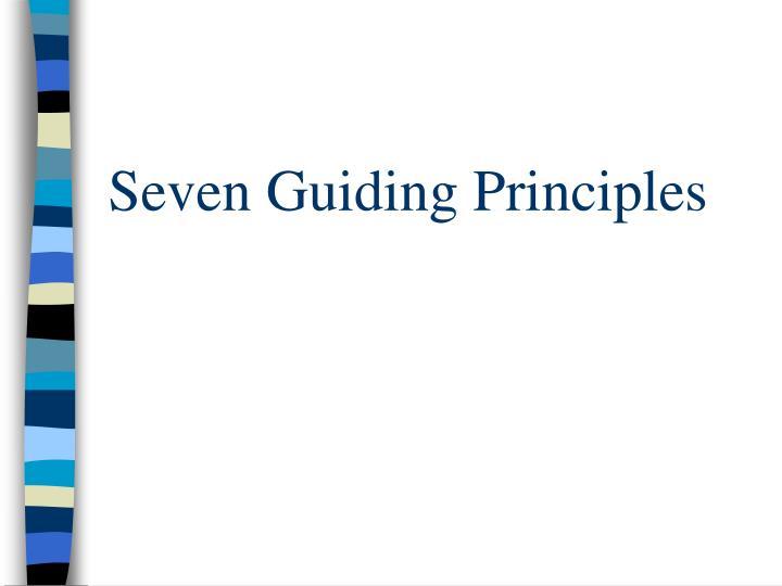 Seven Guiding Principles