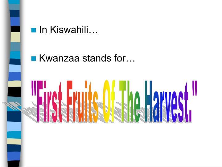 In Kiswahili…