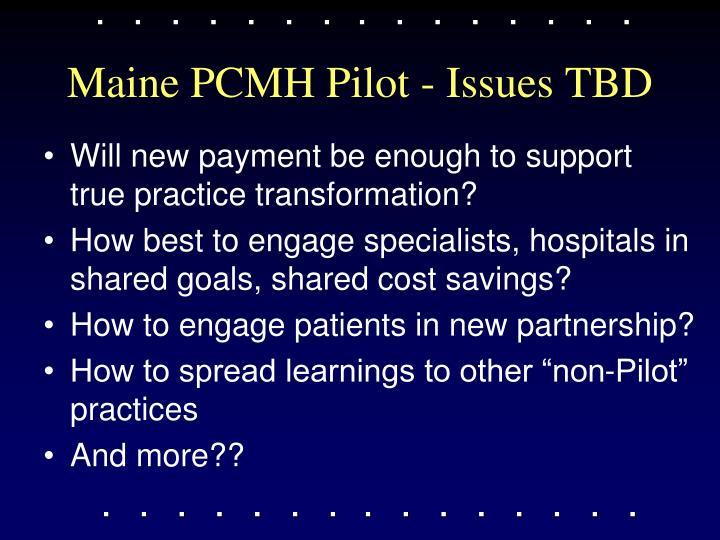 Maine PCMH Pilot - Issues TBD