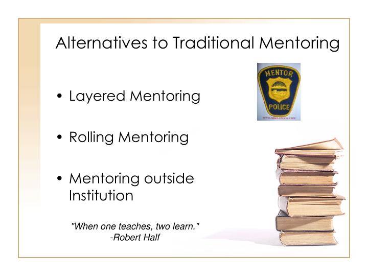 Alternatives to Traditional Mentoring