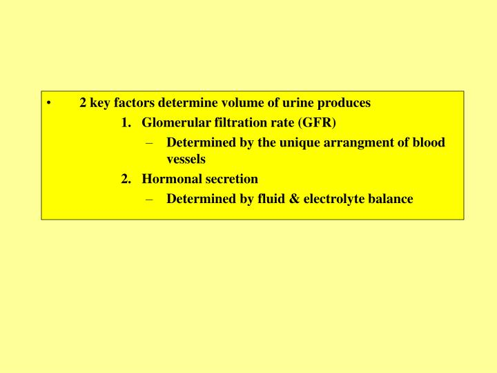 2 key factors determine volume of urine produces