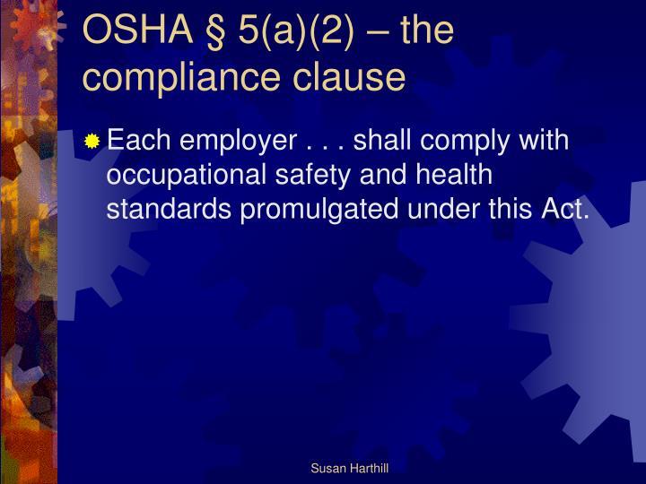 OSHA § 5(a)(2) – the compliance clause