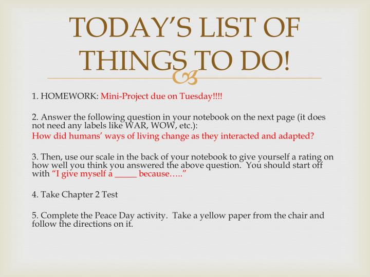 TODAY'S LIST OF THINGS TO DO!