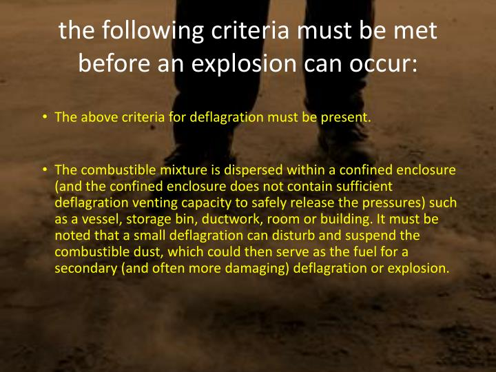 the following criteria must be met before an explosion can occur: