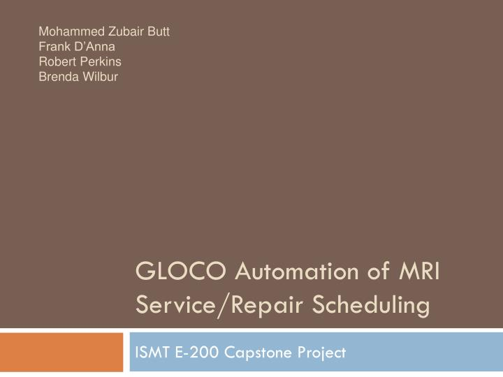 Gloco automation of mri service repair scheduling